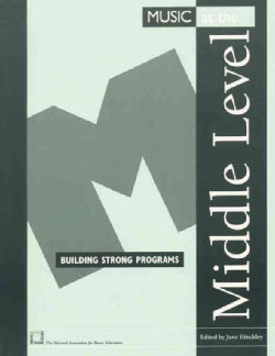 Music at the Middle Level: Building Strong Programs (Paperback)