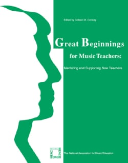 Great Beginnings for Music Teachers: Mentoring and Supporting New Teachers (Paperback)