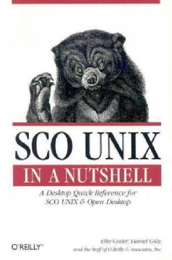 Sco Unix in a Nutshell: A Desktop Quick Reference for Sco Unix and Open Desktop (Paperback)