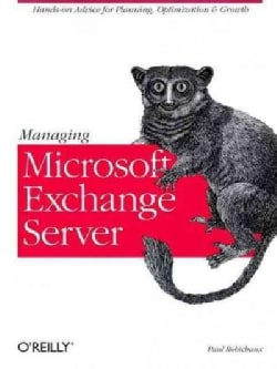 Managing Microsoft Exchange Server (Paperback)