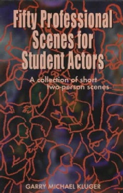 50 Professional Scenes for Student Actors: A Collection of Short 2 Person Scenes (Paperback)