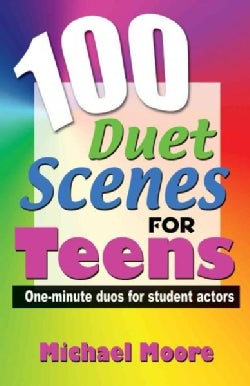 100 Duet Scenes for Teens: One-Minute Duos for Student Actors (Paperback)