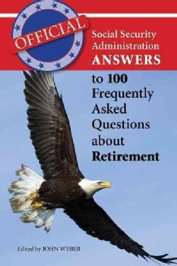 Official Social Security Administration Answers to 100 Frequently Asked Questions About Retirement (Paperback)