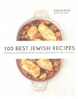 100 Best Jewish Recipes: Traditional and Contemporary Kosher Cuisine from Around the World (Hardcover)