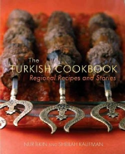 The Turkish Cookbook: Regional Recipes and Stories (Paperback)