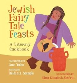 Jewish Fairy Tale Feasts: A Literary Cookbook (Hardcover)