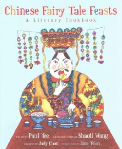 Chinese Fairy Tale Feasts: A Literary Cookbook (Hardcover)