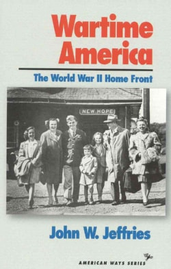 Wartime America: The World War II Home Front (Paperback)