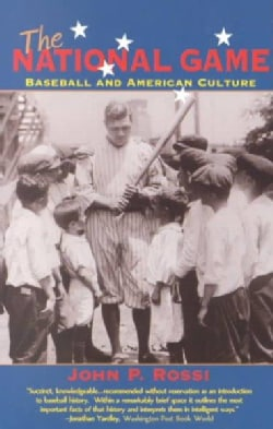 The National Game: Baseball and American Culture (Paperback)