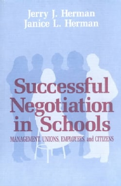 Successful Negotiation in School: Management, Unions, Employee, and Citizens (Paperback)