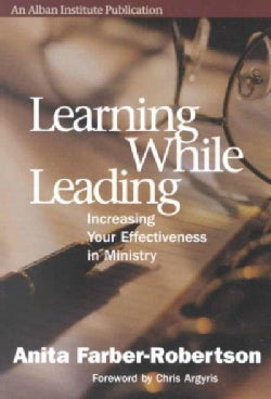 Learning While Leading: Increasing Your Effectiveness in Ministry (Paperback)