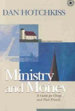Ministry and Money: A Guide for Clergy and Their Friends (Paperback)