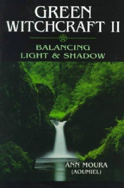 Green Witchcraft II: Balancing Light & Shadow (Paperback)