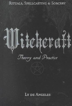Witchcraft: Theory and Practice (Paperback)