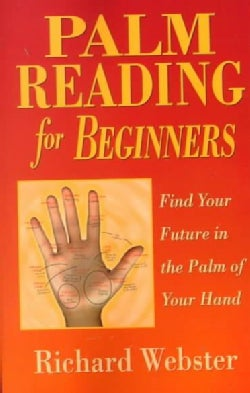 Palm Reading for Beginners: Find Your Future in the Palm of Your Hand (Paperback)