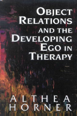 Object Relations and the Developing Ego in Therapy (Paperback)