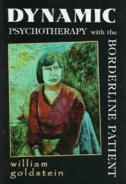 Dynamic Psychotherapy With the Borderline Patient (Hardcover)