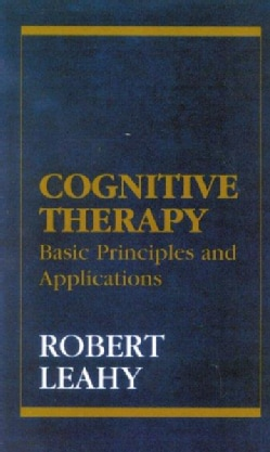 Cognitive Therapy: Basic Principles and Applications (Hardcover)