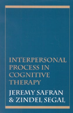 Interpersonal Process in Cognitive Therapy (Paperback)