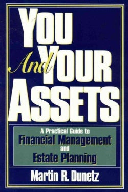 You and Your Assets: A Practical Guide to Financial Management and Estate Planning (Paperback)