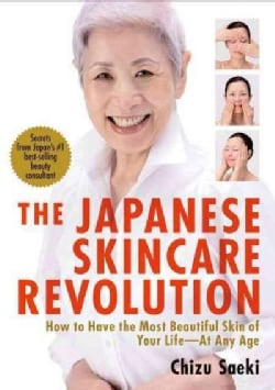 The Japanese Skincare Revolution: How to Have the Most Beautiful Skin of Your Life - at Any Age (Paperback)