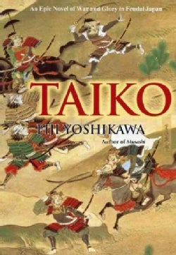 Taiko: An Epic Novel of War and Glory in Feudal Japan (Hardcover)