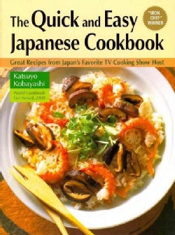 The Quick and Easy Japanese Cookbook: Great Recipes from Japan's Favorite TV Cooking Show Host (Hardcover)
