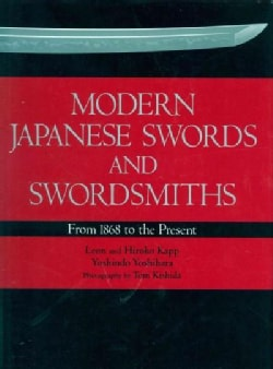 Modern Japanese Swords and Swordsmiths: From 1868 to the Present (Hardcover)