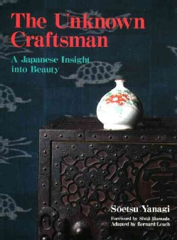 The Unknown Craftsman: A Japanese Insight into Beauty (Paperback)