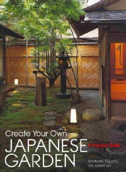 Create Your Own Japanese Garden A Practical Guide