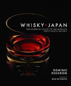 Whisky Japan: The Essential Guide to the World's Most Exotic Whisky (Hardcover)