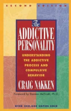 The Addictive Personality: Understanding the Addictive Process and Compulsive Behavior (Paperback)
