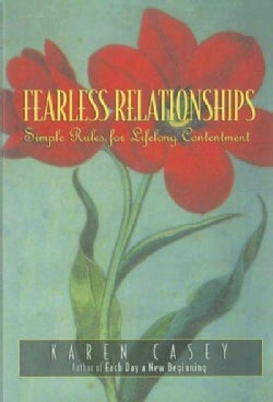 Fearless Relationships: Simple Rules for Lifelong Contentment (Paperback)