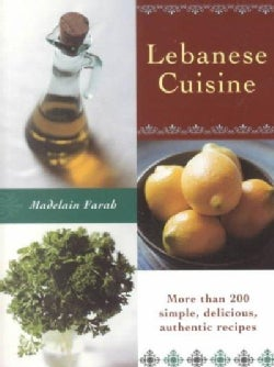 Lebanese Cuisine: More Than 200 Simple, Delicious, Authentic Recipes (Paperback)