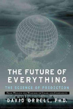 The Future of Everything: The Science of Prediction (Paperback)