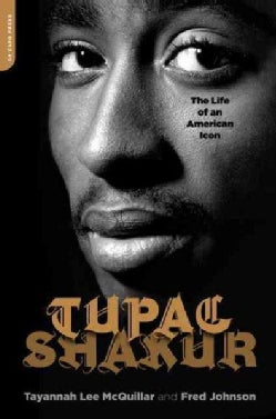 Tupac Shakur: The Life and Times of an American Icon (Paperback)