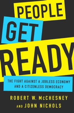 People Get Ready: The Fight Against a Jobless Economy and a Citizenless Democracy (Hardcover)
