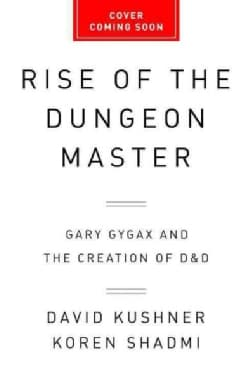 Rise of the Dungeon Master: Gary Gygax and the Creation of D&D (Paperback)