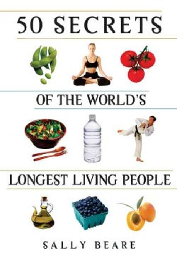 50 Secrets of the World's Longest Living People (Paperback)
