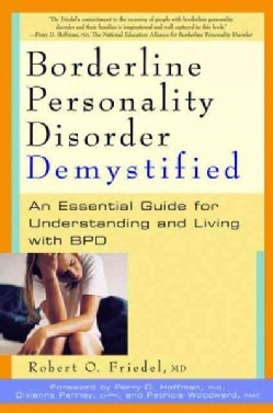 Borderline Personality Disorder Demystified: An Essential Guide to Understanding and Living With Bpd (Paperback)