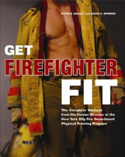 Get Firefighter Fit: The Complete Workout from the Former Director of the New York City Fire Department Physical ... (Paperback)