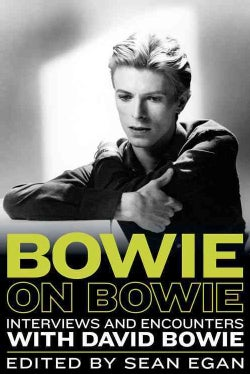 Bowie on Bowie: Interviews and Encounters With David Bowie (Hardcover)
