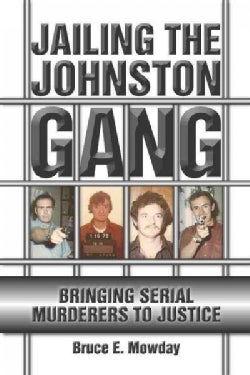 Jailing the Johnston Gang: Bringing Serial Murderers to Justice (Paperback)