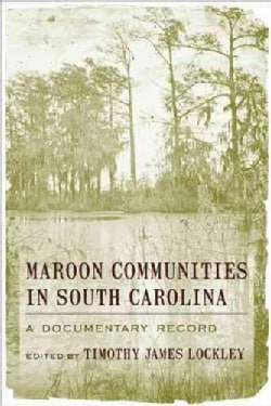 Maroon Communities in South Carolina: A Documentary Record (Paperback)