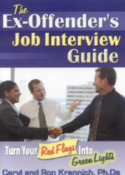 The Ex-Offenders Job Interview Guide: Turn Your Red Flags into Green Lights (Paperback)
