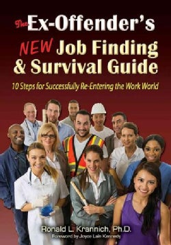 The Ex-Offender's New Job Finding & Survival Guide: 10 Steps for Successfully Re-Entering the Work World (Paperback)