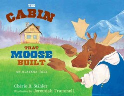 The Cabin That Moose Built (Paperback)