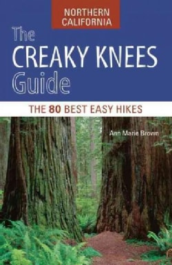 The Creaky Knees Guide Northern California: The 80 Best Easy Hikes (Paperback)