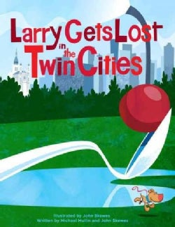 Larry Gets Lost in the Twin Cities: Minneapolis-saint Paul (Hardcover)