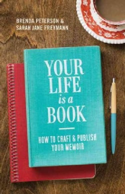 Your Life is a Book: How to Craft and Publish Your Memoir (Paperback)